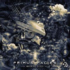 Machine Elves - Primus Facies EP Sample Preview