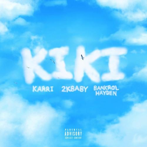 KARRI - kiki (with 2KBABY & Bankrol Hayden)