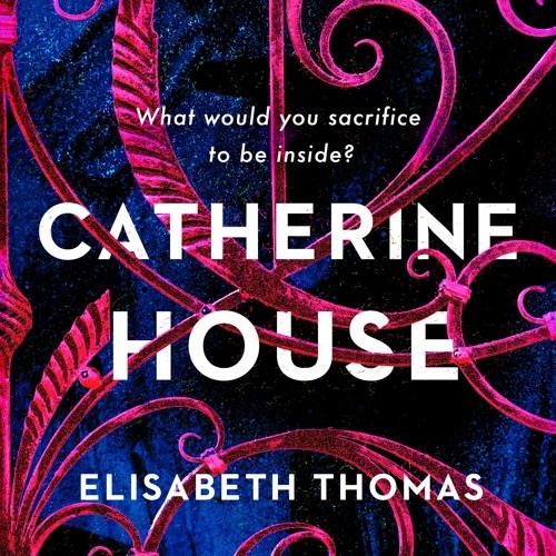 CATHERINE HOUSE by Elisabeth Thomas, read by Inés del Castillo
