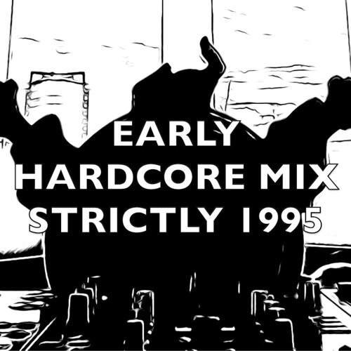 Early Hardcore   Strictly 1995   Mix 274