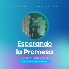 Esperando La Promesa :: Pastor David Araujo :: 10..17.202 1