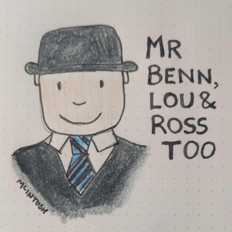 Mr Benn, Lou & Ross too
