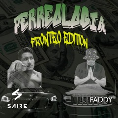 Perreologia Vol.VII: Fronteo Edition Ft DjFaddy