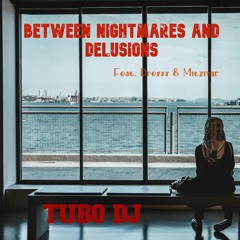 between nightmares and delusions  Feat Drexxx & Mitzmar