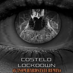 Costelo - Lockdown (V3N0M Hardstyle Remix)