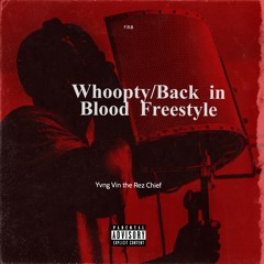Whoopty/Back in Blood Freestyle