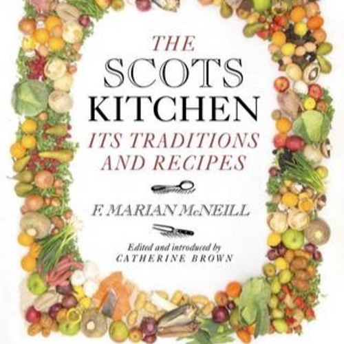 The Scots Kitchen and The Heritage of Food