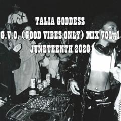 TALIA GODDESS - G.V.O. (Good Vibes Only) Mix Vol. 1