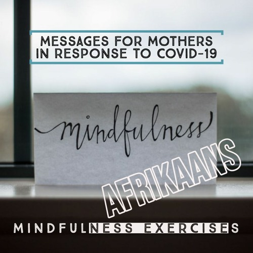 Messages for Mothers - Mindfulness Exercises - Afrikaans