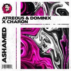 ATREOUS & Dominix, Charon - Ashamed