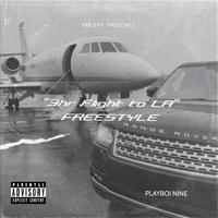 Playboi Nine ''3HR Flight To LA'' Freestyle
