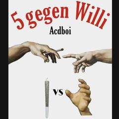 5 gegen Willi