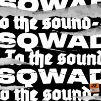SQWAD - To The Sound