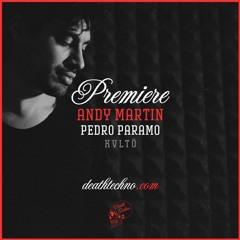 DT:Premiere   Andy Martin - Pedro Paramo [KVLTÖ]