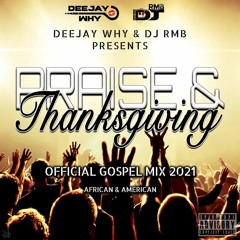 Mighty Praise & Thanksgiving! - The Official Gospel Mix 2021 || Mixed By @DEEJAYWHY_ & @DJRMB_1