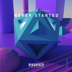 Nilhan & CEAUS - Never Started