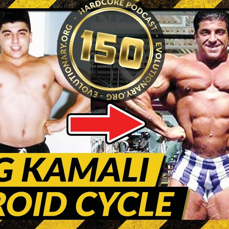 Evolutionary.org Hardcore #150 - King Kamali Steroid Cycle