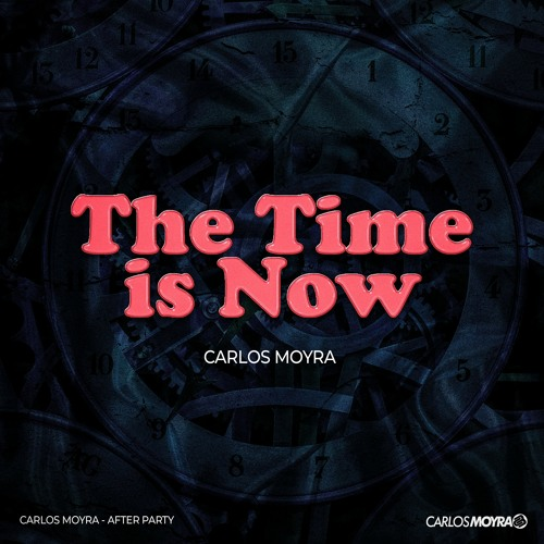 CARLOS MOYRA - THE TIME IS NOW