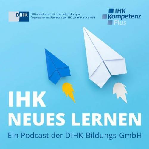 Folge 10 - IHK-Neues Lernen - Online-Reputationsmanagement - DIHK-Bildungs-GmbH