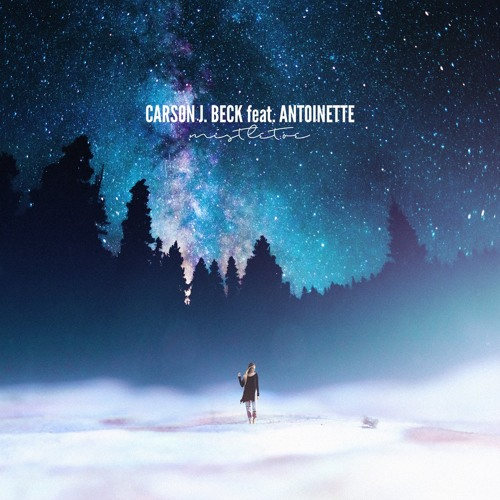 Mistletoe - Carson J. Beck feat. Antoinette