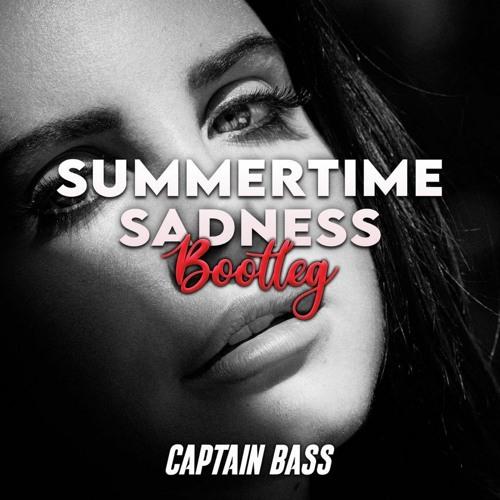 Lana Del Rey - Summertime Sadness (Captain Bass Bootleg)(FREE DOWNLOAD)