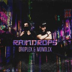 Droplex & Monolix - RAINDROPS / FREE DOWNLOAD