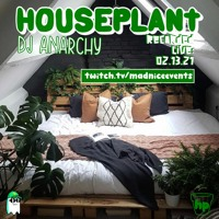 HOUSEPLANT Live Recorded 02.13.21 11A-1P TWITCH.TV/MADNICEEVENTS