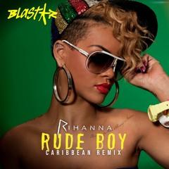 Rihanna - Rude Boy (Caribbean Remix) By Blastar - 2009 [DOWNLOADABLE]