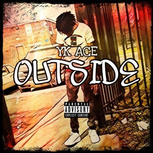 OutSide - YK ACE (Prod. By West End Tricks & IamSbf)