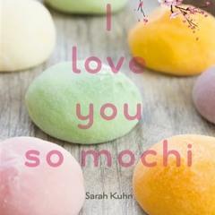 Épisode 7 - I love you so mochi