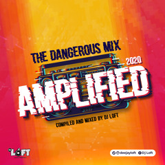 The Dangerous Mix - AMPLIFIED (2020) (Compiled & Mixed By DJ Loft)