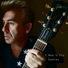I Wont Cry - Lester