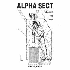 Alpha Sect - Es Kommt Von Innen -KROF T004- - 02 Der Küss