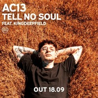 AC13 Ft. King Deepfield - Tell No Soul