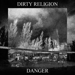 Dirty Religion - Danger [2019]