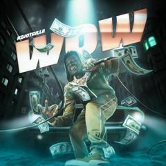 Kojo Trilla - WOW