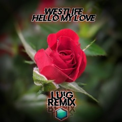 Westlife - Hello My Love (Lu!G Remix)