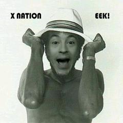 X Nation - Eek
