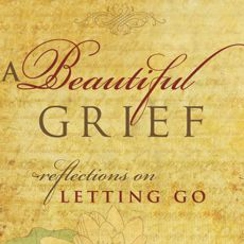 A Beautiful Grief - The Music of What's Happening