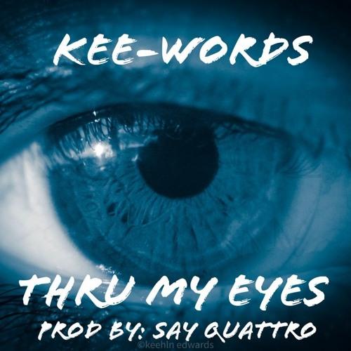 """""""Thru My Eyes""""(Prod By: Say Cuattro)"""