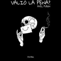 AXEL PVBON - VALIO LA PENA?
