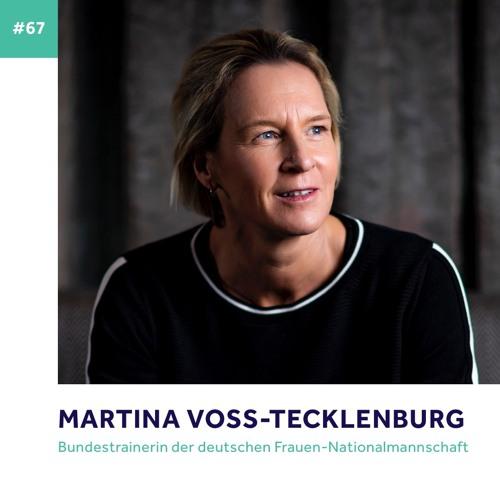 #67 - Martina Voss-Tecklenburg über Identitätsfindung, Rollenverteilung und Talentförderung
