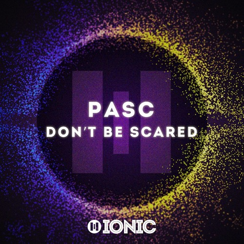 PASC - Don't be Scared (Preview) [OUT NOW]