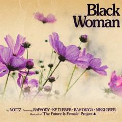 Nottz - Black Woman (feat. Rapsody, Ke Turner, Rah Digga, Nikki Grier)