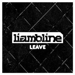 LIAM BLINE - LEAVE