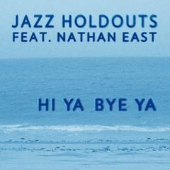 Jazz Holdouts : Hi Ya Bye Ya
