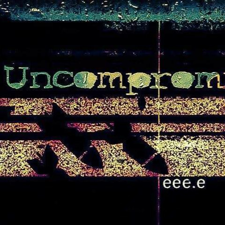 Uncompromised! 019 w/ eee.e
