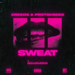 Protokseed & Creeds - Sweat [SWARM-005]