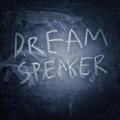 Dreamspeaker (Rough Demo)