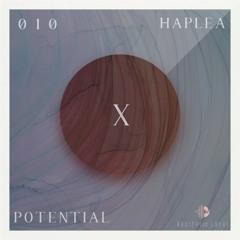 POTENTIAL |X session 010| Haplea